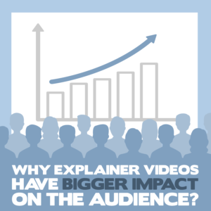 why-explainer-videos-have-bigger-impact